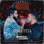 Henrique & Juliano – Briga Feia