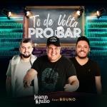 Jeann & Julio – Tô de Volta pro Bar ft. Bruno