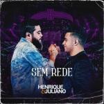 Henrique & Juliano – Sem Rede