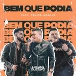 Lucas & Gustavo – Bem Que Podia Part. Felipe Araújo