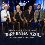 Fiduma & Jeca – Igrejinha Azul Part. Matogrosso & Mathias