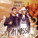 Bruno & Barretto – Pai Nosso