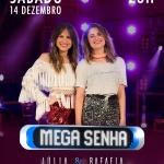Júlia & Rafaela agitam o Mega Senha deste sábado (14)