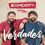 """César Menotti & Fabiano lançam EP """"Verdades"""" e anunciam novo DVD para 2020"""