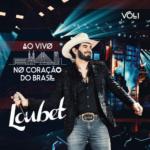 Loubet – EP Ao Vivo no Coração do Brasil, Vol. 1