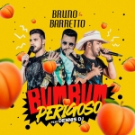 """Bruno & Barretto lançam """"Bumbum Perigoso"""" com Dennis DJ"""