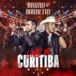 Bruno & Barretto – EP Live In Curitiba, Vol. 1