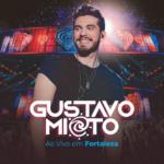 Gustavo Mioto – CD Ao Vivo em Fortaleza