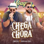 Diego & Arnaldo – Chega Chora