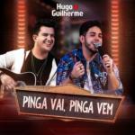 Hugo & Guilherme – Pinga Vai, Pinga Vem
