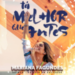 Mariana Fagundes – Tá Melhor Que Antes