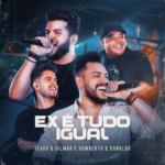Ícaro & Gilmar – Ex É Tudo Igual Part. Humberto & Ronaldo