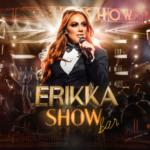 Erikka – CD Show Bar