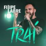 Filipe Labre – Traí