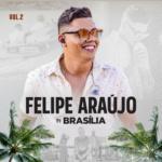 Felipe Araújo – EP In Brasília, Vol. 2