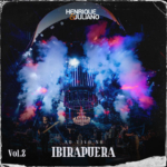 Henrique & Juliano – EP Ao Vivo no Ibirapuera, Vol. 2