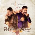Ivis & Carraro – EP Retratos e Canções, Vol. 2