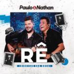 Paulo & Nathan – Rê (Rebeijar a Sua Boca)