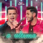 Hugo & Guilherme – A Última
