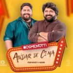 """César Menotti & Fabiano lançam """"Andar de Cima"""" e preparam novo DVD"""