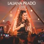 """Lauana Prado lança o segundo EP do projeto """"Livre"""""""