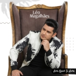"""Léo Magalhães libera novos vídeos do DVD """"Ame Quem Te Ama"""""""