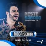 Thiago Carvalho no Mega Senha deste sábado (14)