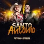Antony & Gabriel – Santo Antônio
