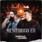 Henrique & Juliano – Mentiroso Eu