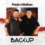 Paulo & Nathan – Backup