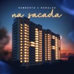 Humberto & Ronaldo – CD Na Sacada