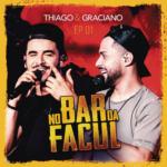 Thiago & Graciano – EP No Bar da Facul, Vol. 1