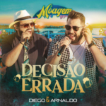 Diego & Arnaldo – Decisão Errada