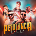 "Max & Luan lançam ""Petulância"" com Cleber & Cauan e DJ Guuga"