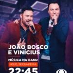 João Bosco & Vinícius agitam o Música na Band desta sexta-feira (03)