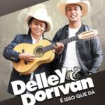 Delley & Dorivan – CD É Isso Que Dá