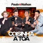 Paulo & Nathan – Coisinha à Toa Part. Israel & Rodolffo