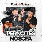 Paulo & Nathan – Pernoites no Sofá