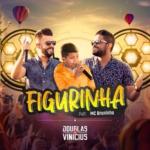 Douglas & Vinícius – Figurinha Part. MC Bruninho