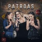 Maiara & Maraisa, Marília Mendonça – EP Patroas, Vol.1