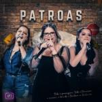 Maiara & Maraisa, Marília Mendonça – EP Patroas, Vol.2
