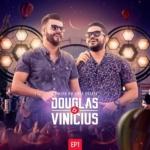 Douglas & Vinícius – EP Ao Vivo no Golf Estate, Vol. 01