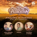 João Moreno & Mariano, Eduardo & Rafael e Durval no Terra da Padroeira deste domingo (16)
