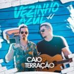 Caio & Terração – Vezinho Azul