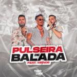 Theo & Luan – Pulseira de Balada ft. Menor