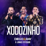 Diego & Ray – Xodozinho ft. Jonas Esticado